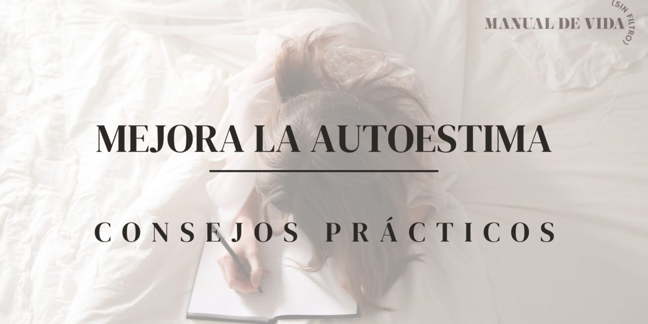 "Mejora la Autoestima | MANUAL DE VIDA (SIN FILTRO) PODCAST<span class=""wtr-time-wrap after-title""><span class=""wtr-time-number"">20</span> min read</span>"