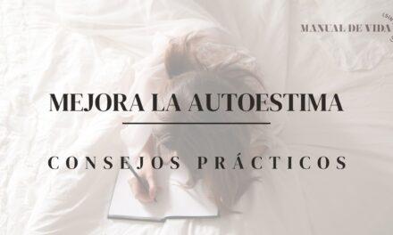 Mejora la Autoestima | MANUAL DE VIDA (SIN FILTRO) PODCAST