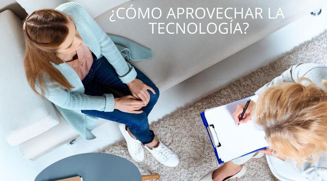 ¿Cómo aprovechar la tecnología como Psicólogo?