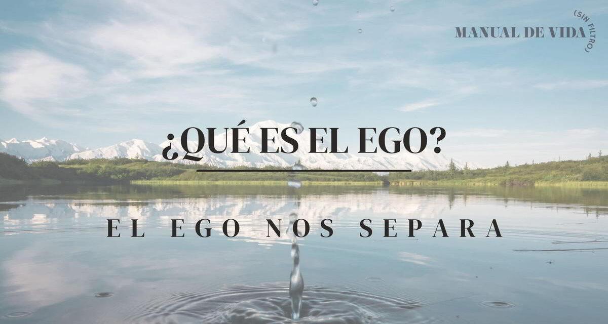"¿Qué es el ego? | Manual de Vida (Sin Filtro) PODCAST<span class=""wtr-time-wrap after-title""><span class=""wtr-time-number"">14</span> min read</span>"