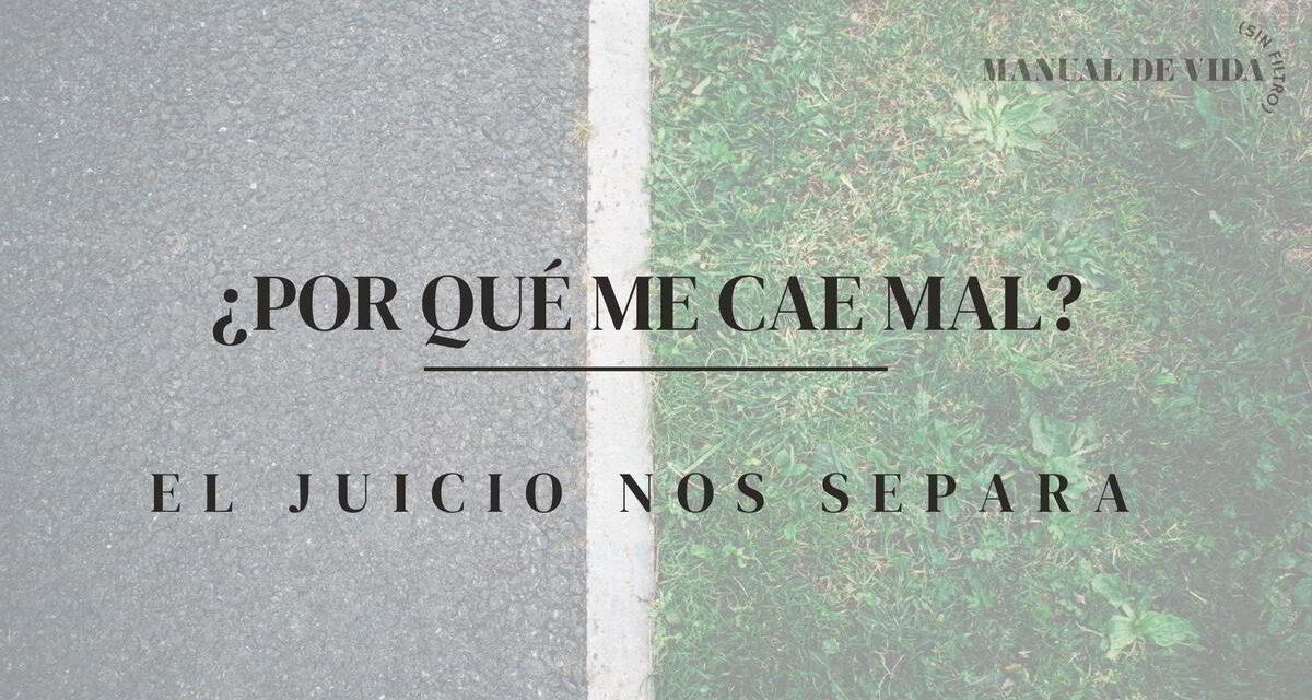 "¿Por Qué Me Cae Mal? | Manual de Vida (Sin Filtro) PODCAST<span class=""wtr-time-wrap after-title""><span class=""wtr-time-number"">19</span> min read</span>"